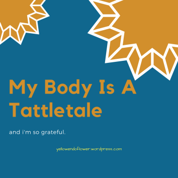 My Body Is A Tattletale